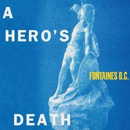 Hero's death (A) / Fontaines D.C. | Fontaines D.C.. Musicien