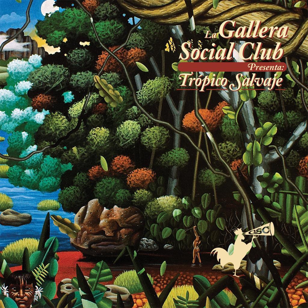 Tropico salvaje / Gallera Social Club (La) |