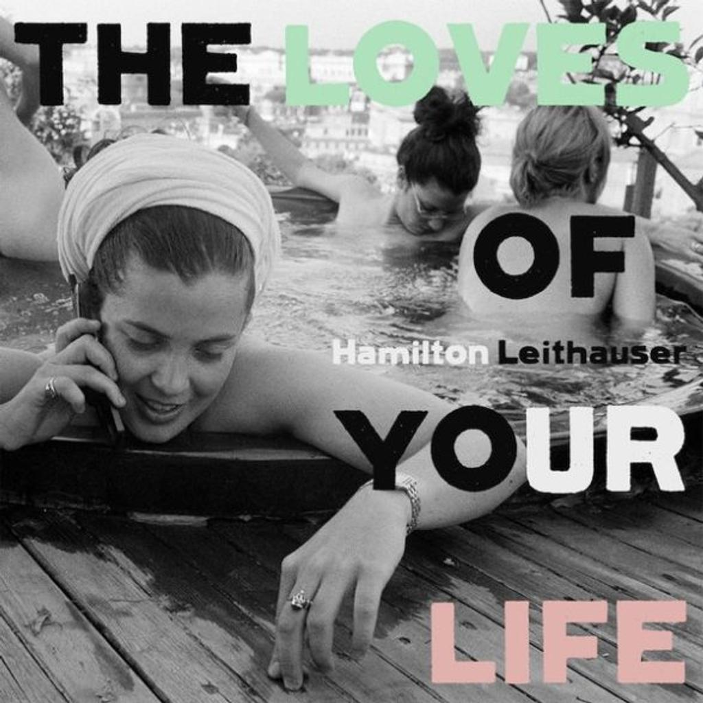 Loves of your life (The) / Hamilton Leithauser |