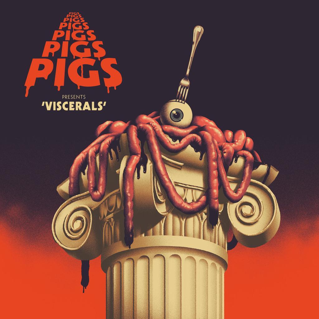 Viscerals / Pigs Pigs Pigs Pigs Pigs Pigs Pigs |