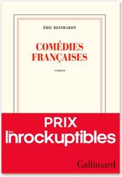 Comédies françaises : roman / Éric Reinhardt | Reinhardt, Eric. Auteur