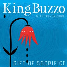Gift of sacrifice / King Buzzo | King Buzzo. Compositeur