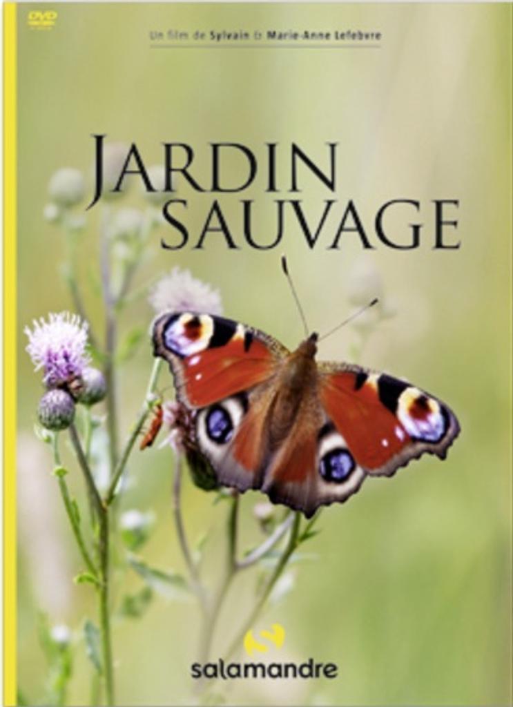 Jardin sauvage / Sylvain & Marie-Anne Lefebvre, réal. |