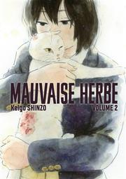 Mauvaise herbe. 2 / Keigo Shinzo | Shinzo, Keigo (1987-....). Auteur