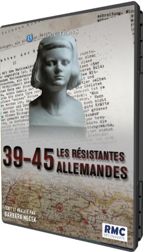 39-45 les résistantes allemandes / Barbara Necek, réal. |