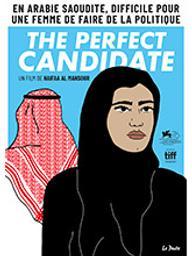 Perfect candidate (The) / Haifaa Al- Mansour, réal. | Mansour, Haifaa al-. Metteur en scène ou réalisateur. Scénariste. Producteur