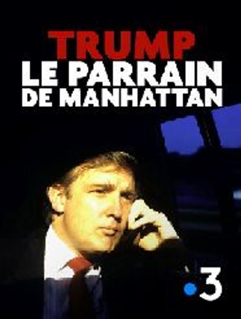 Trump, le parrain de Manhattan / Frédéric Miterrand, réal. |