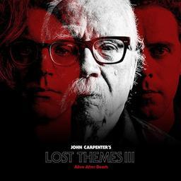 Lost themes III : alive after death / John Carpenter | Carpenter, John. Compositeur