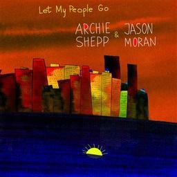 Let my people go / Archie Shepp | Shepp, Archie. Musicien