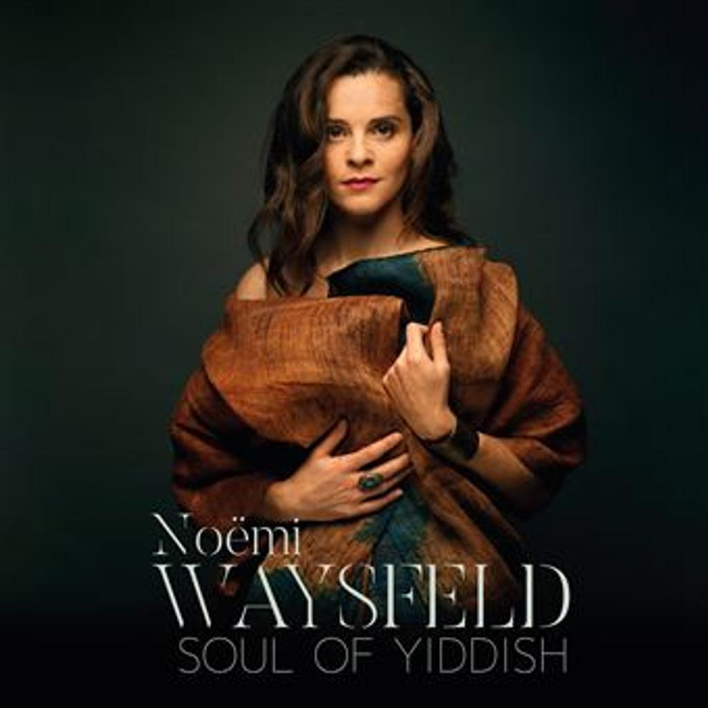 Soul of Yiddish / Noëmi Waysfeld |