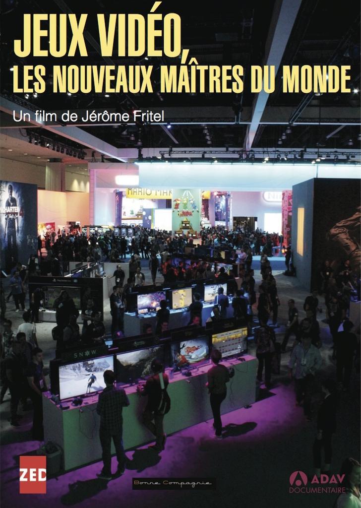 Jeux vidéo, les nouveaux maîtres du monde / Jérôme Fritel, réal.  