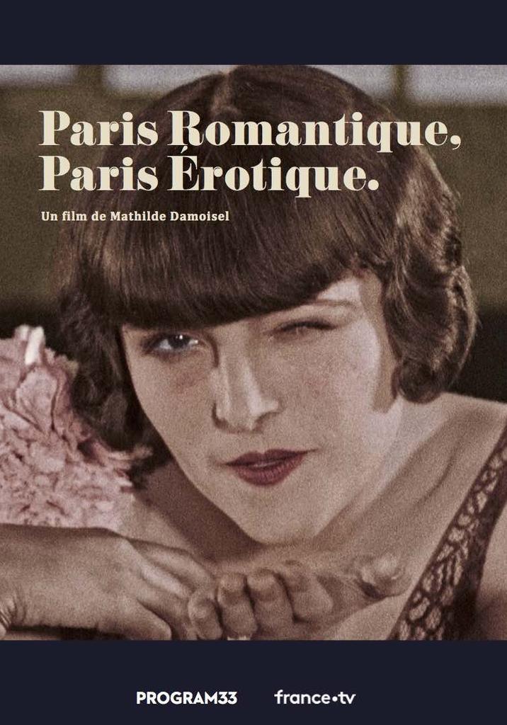 Paris romantique, Paris érotique / Mathilde Damoisel, réal.  