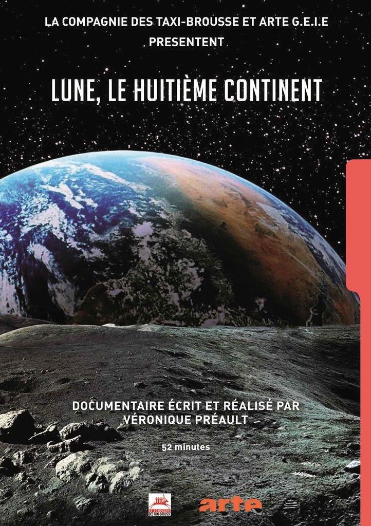 Lune : le huitième continent / Véronique Préault, réal., scénario  