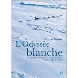 L' Odyssée blanche   Vanier, Nicolas (1962-....). Monteur