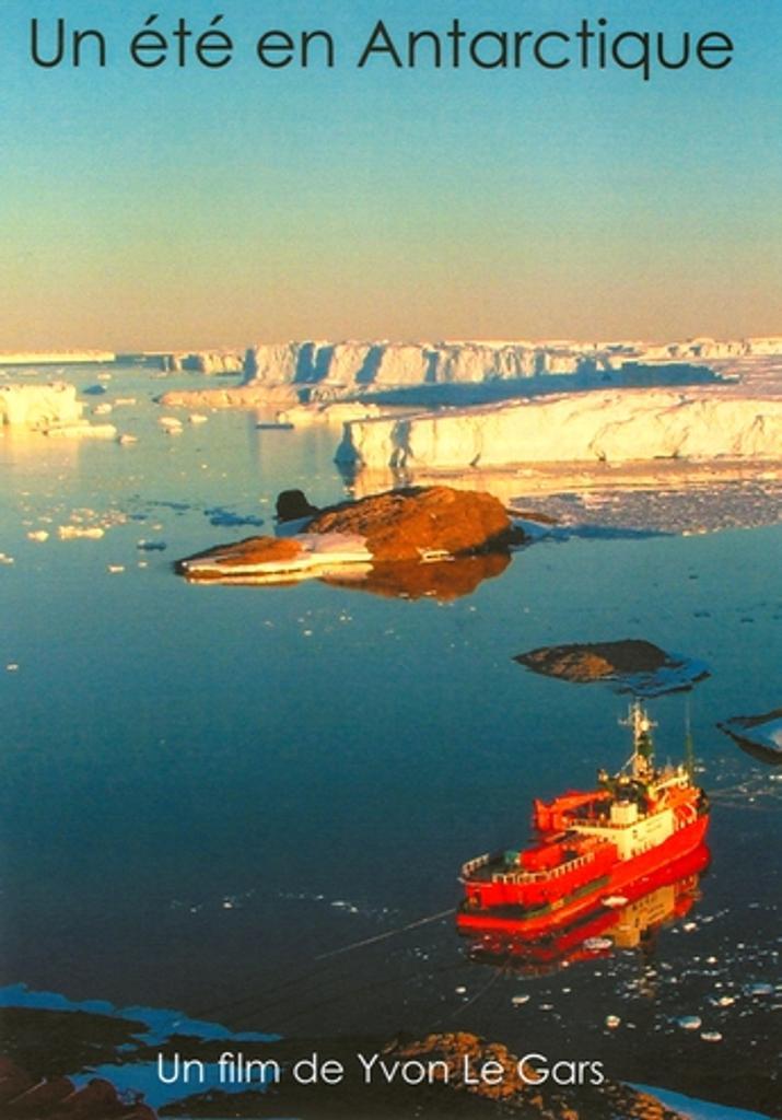 Un été en Antarctique / Un film de Yvon Le Gars   Le Gars, Yvon. Monteur