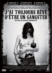 J'ai toujours rêvé d'etre un gangster / Samuel Benchetrit, réal.   Benchetrit, Samuel. Monteur