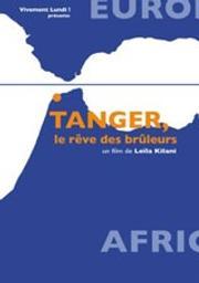 Tanger, le rêve des brûleurs / Leila Kilani, réal. | Kilani, Leila. Monteur