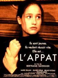 L' appât / Bertrand Tavernier, réal.   Tavernier, Bertrand (1941-....). Monteur